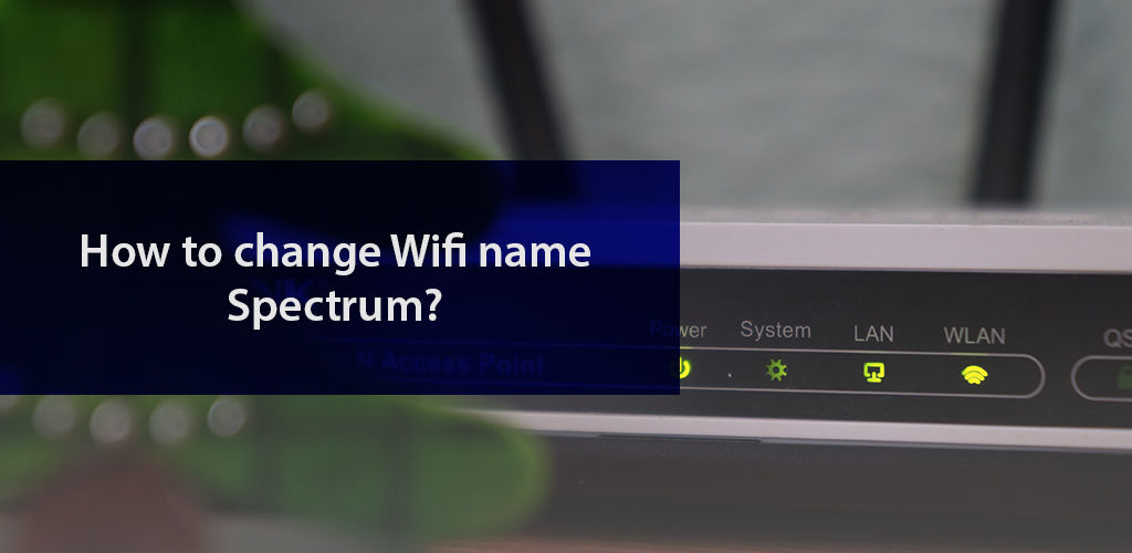 How To Change Wifi Name Spectrum