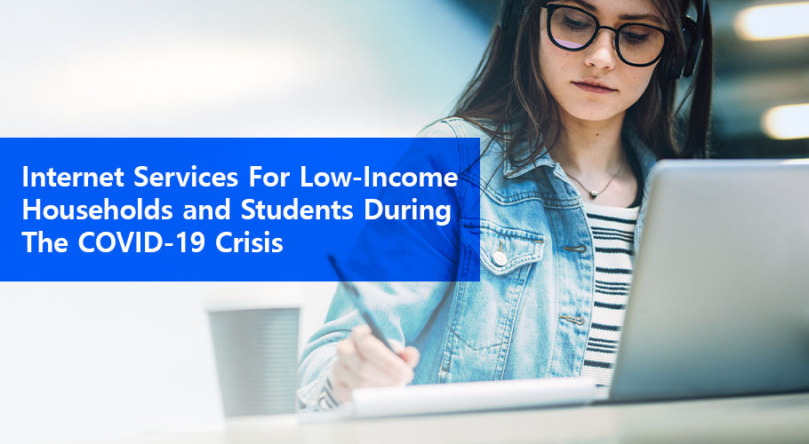 Internet Services For Low Income Households And Students During The Covıd 19 Crisis