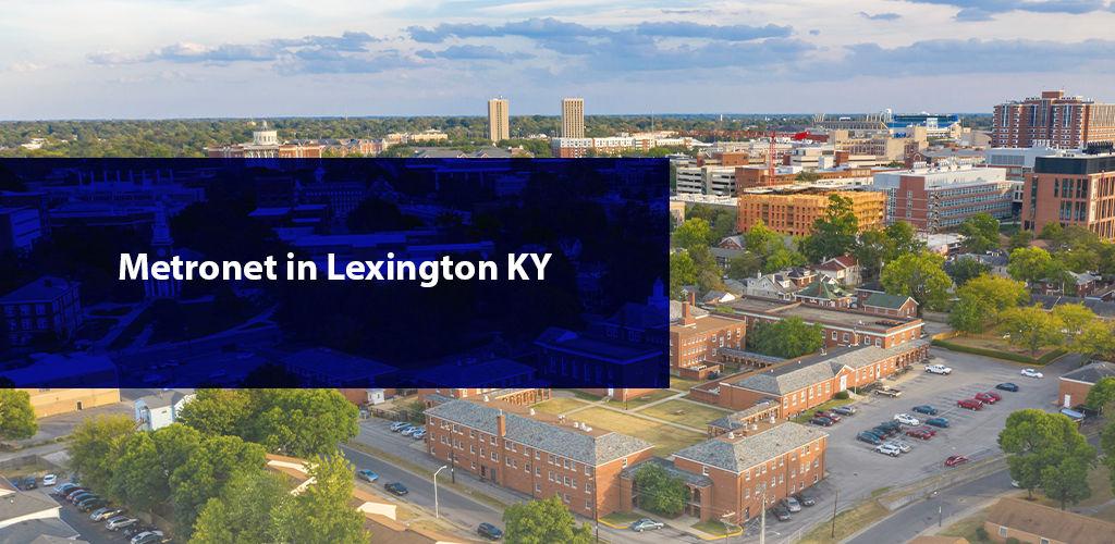 MetroNet Packages in Lexington, Kentucky | Review 2021