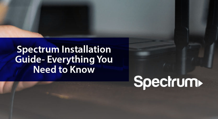 Spectrum Installation Guide  Everything You Need To Know