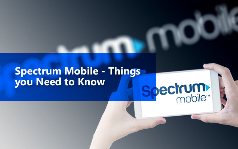 Spectrum Mobile   Things You Need To Know