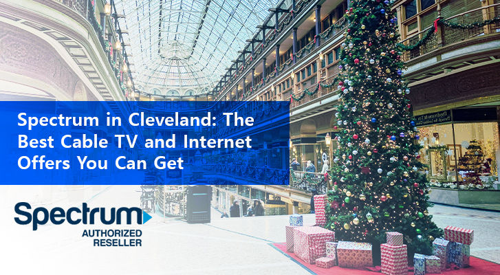 Spectrum In Cleveland The Best Cable Tv And Internet Offers You Can Get