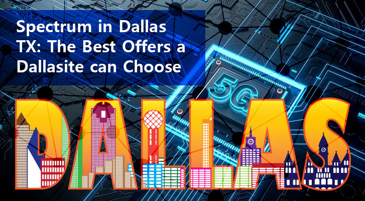 Spectrum İn Dallas Tx The Best Offers A Dallasite Can Choose
