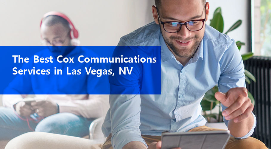 The Best Cox Communications Services In Las Vegas, Nv