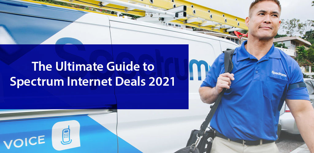 The Ultimate Guide to Spectrum Deals in 2021