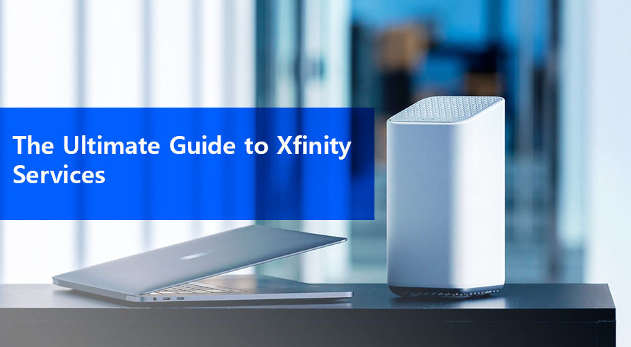 The Ultimate Guide To Xfinity Services