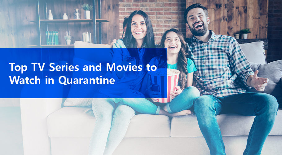 Top Tv Series And Movies To Watch İn Quarantine