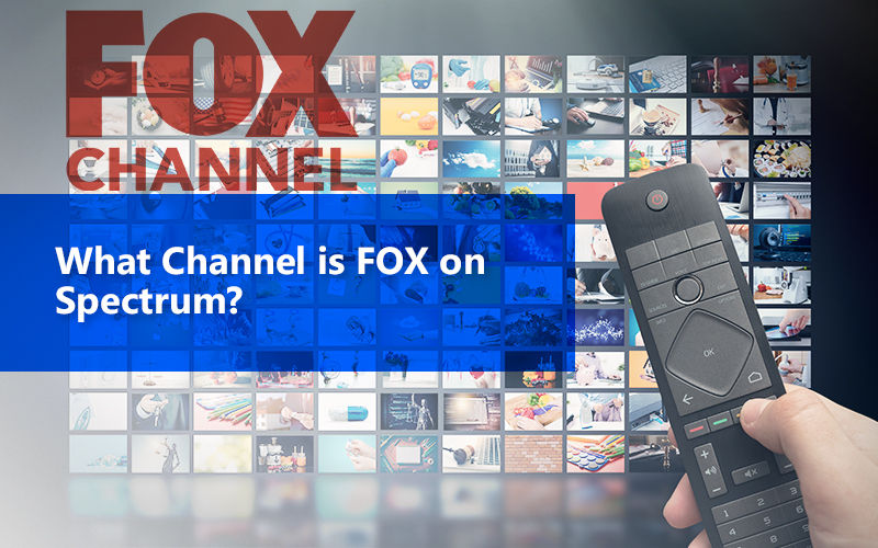What Channel Is Fox On Spectrum Cable TV?