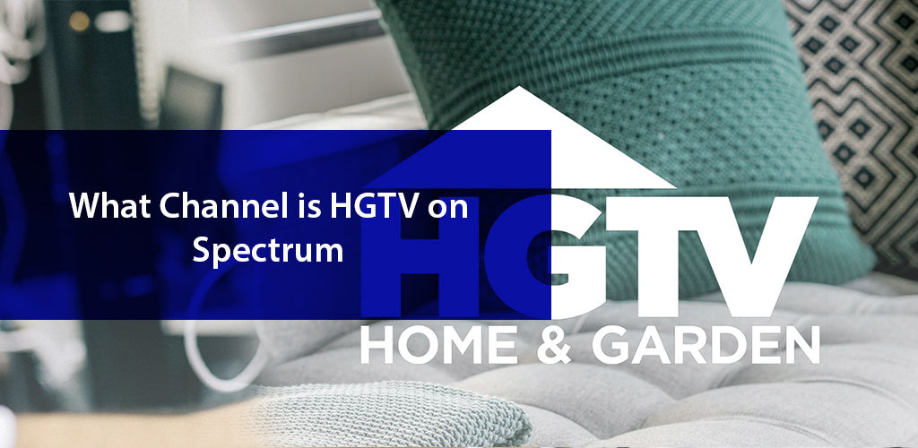 What Channel Is Hgtv On Spectrum