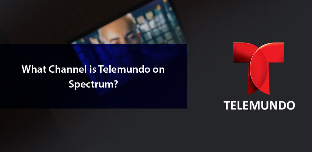 What Channel İs Telemundo On Spectrum