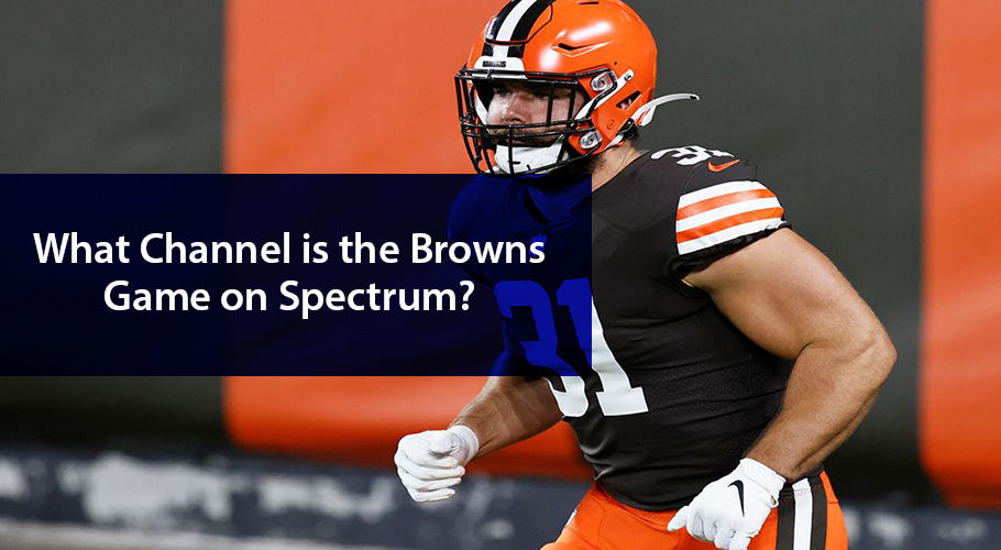 What Channel is the Browns Game on Spectrum?