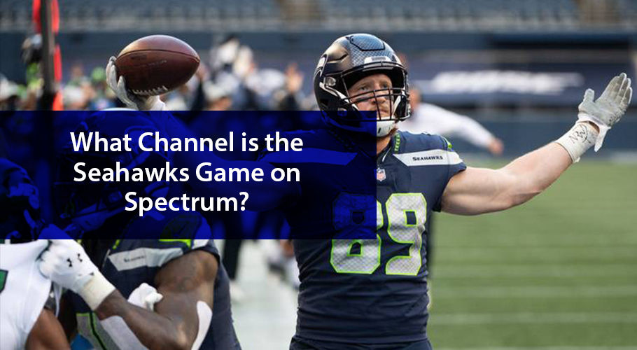 What Channel is the Seahawks Game on Spectrum?