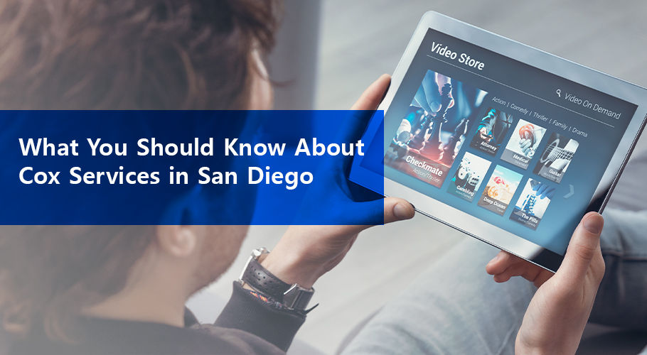 What You Should Know About Cox Services In San Diego