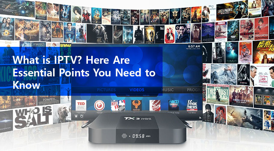 What is IPTV? The Most Popular Types of IPTV Services