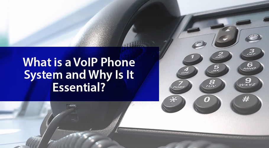 What Is A Voip Phone System And Why Is It Essential