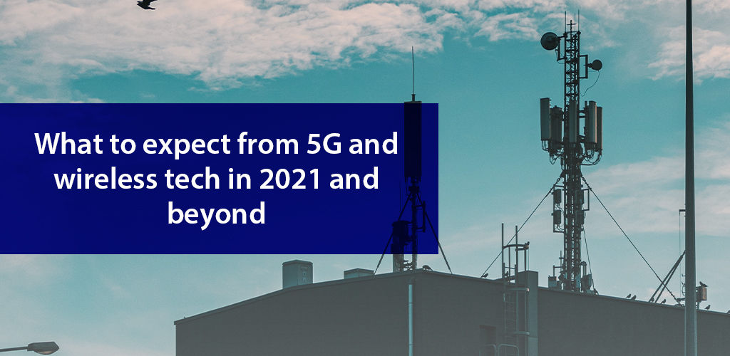 Getting Ready for a Future with 5G Wireless Tech