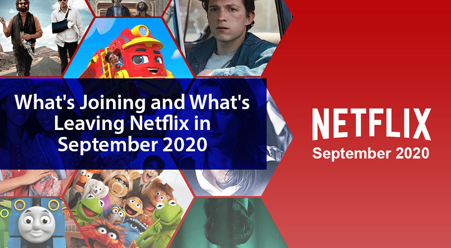 What Joining And What Leaving Netflix İn September 2020
