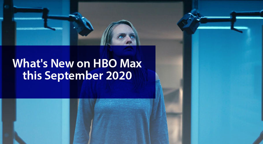 What New On Hbo Max This September 2020