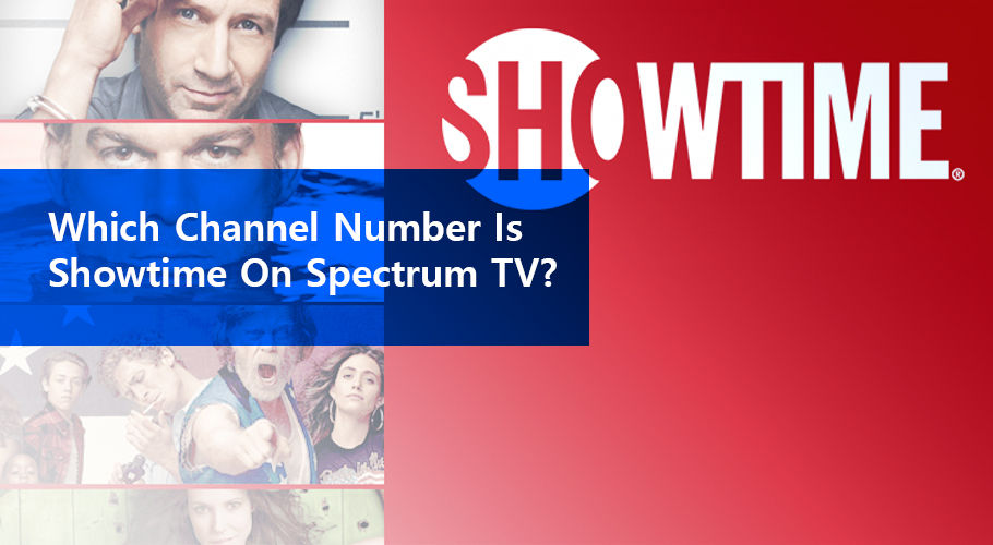 Which Channel Number is SHOWTIME on Spectrum TV?