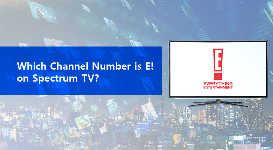 Which Channel Number İs E! On Spectrum Tv