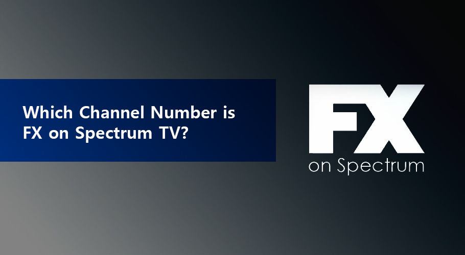 Which Channel Number is FX on Spectrum TV?