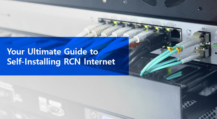 Your Ultimate Guide To Self Installing Rcn Internet