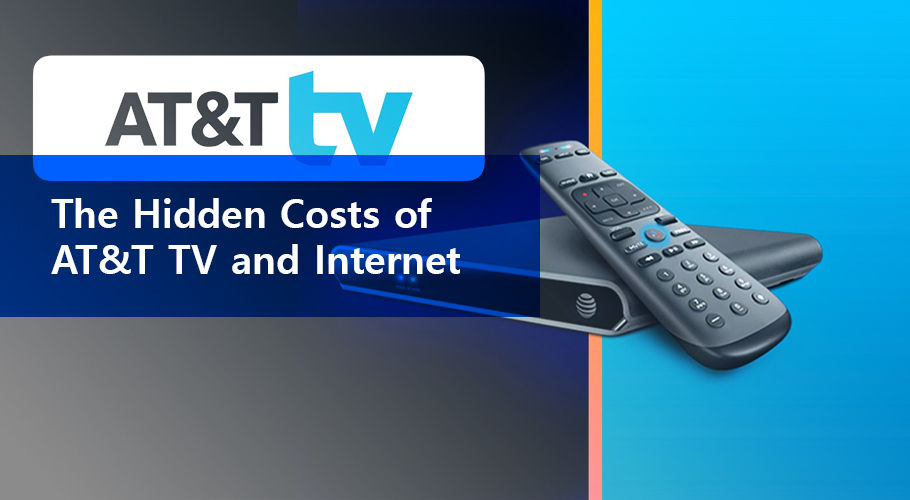The Hidden Costs of AT&T TV and Internet