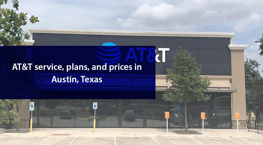 Getting to Know AT&T Service in Austin, Texas