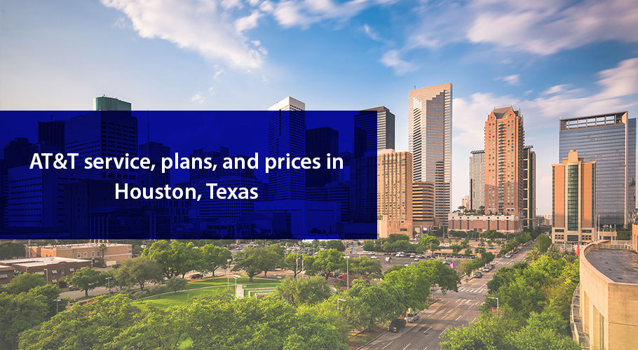 AT&T in Houston, Texas: Services, Plans, and Prices!
