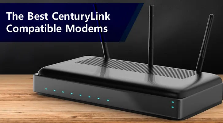 The Best CenturyLink-Compatible Modems