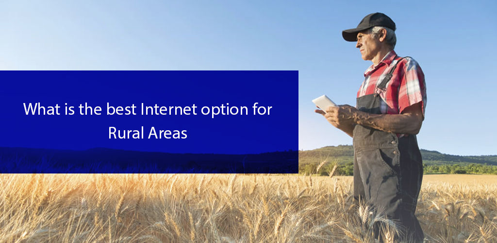 Best İnternet Options For Rural Areas