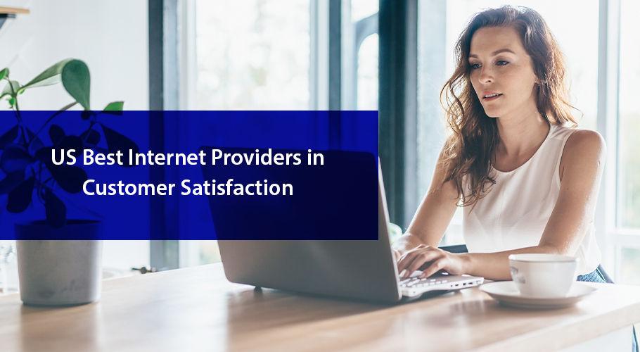 Best İnternet Service Providers İn Customer Satisfaction
