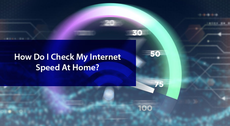 Check İnternet Speed At Home