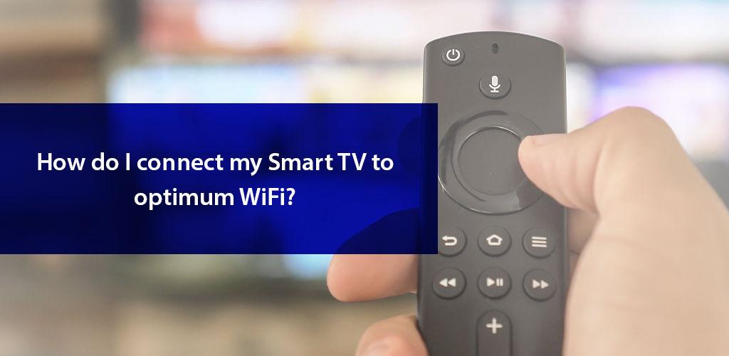 Connect Optimum To Smart Tv