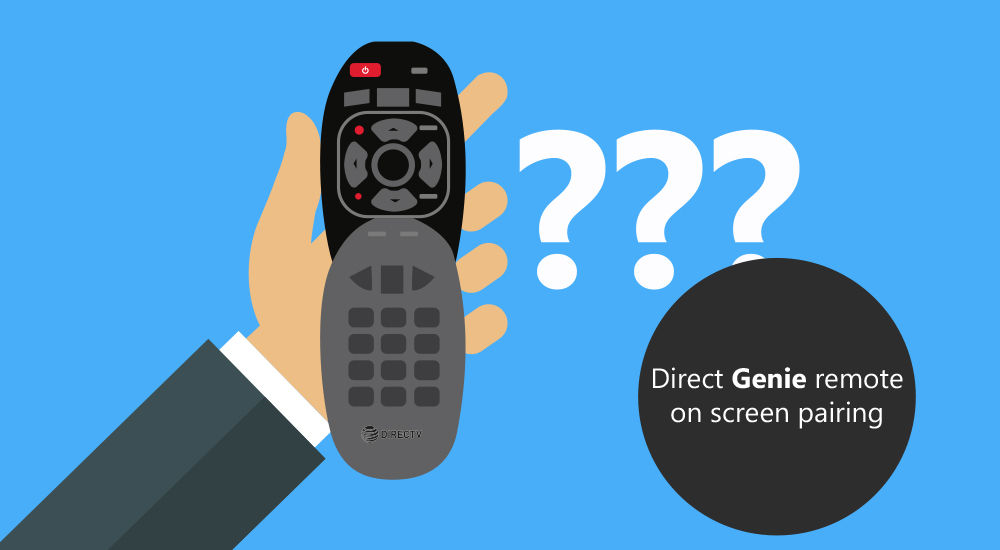 Steps for DIRECTV Genie Remote On Screen Pairing