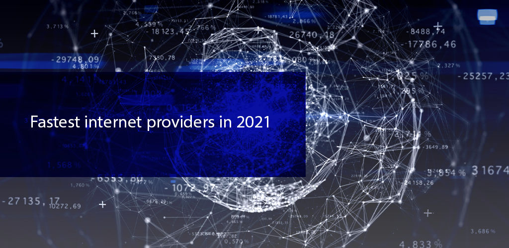 Fastest İnternet Providers İn 2021