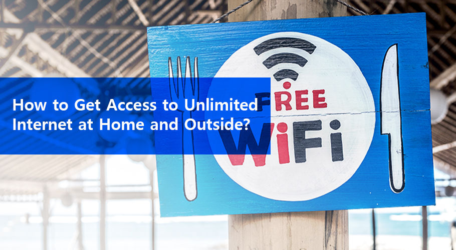Get Access To Unlimited Internet At Home And Outside