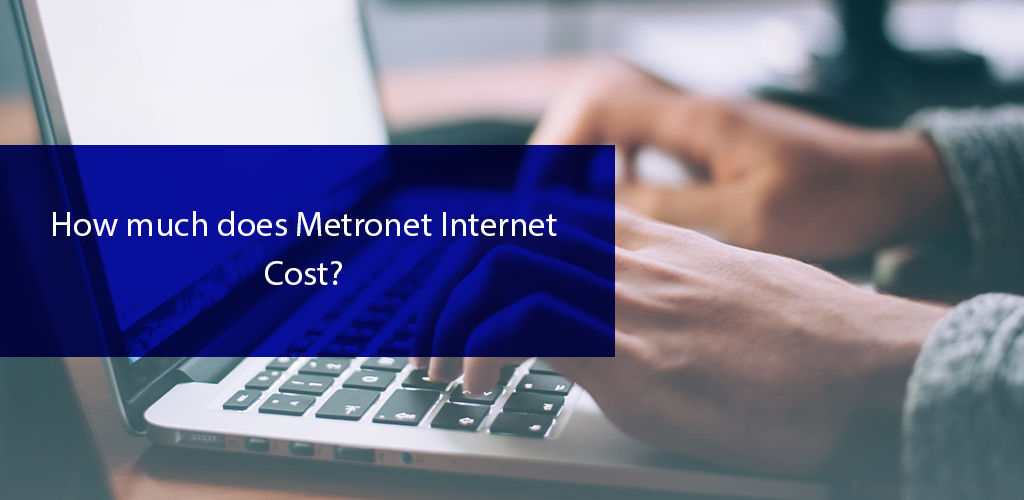How Much Does MetroNet Internet Cost?