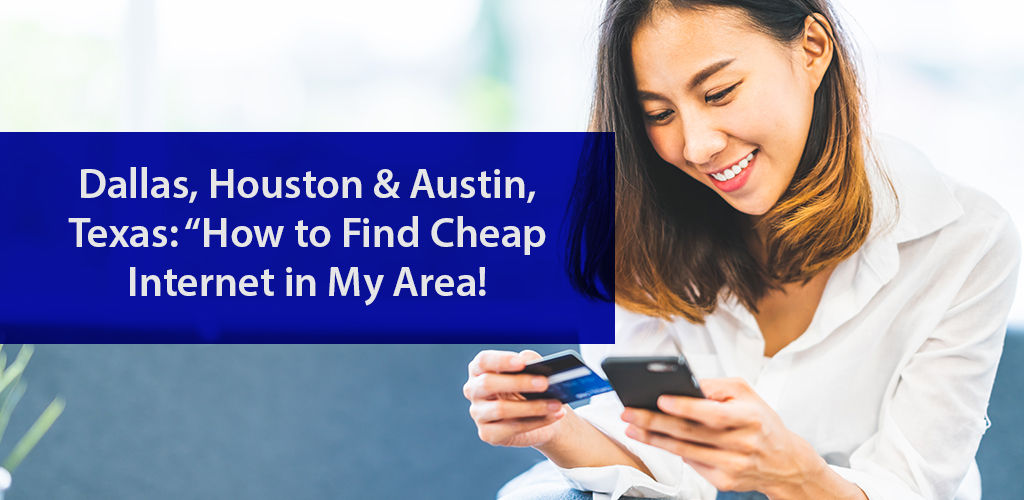 How To Find Cheap İnternet İn My Area