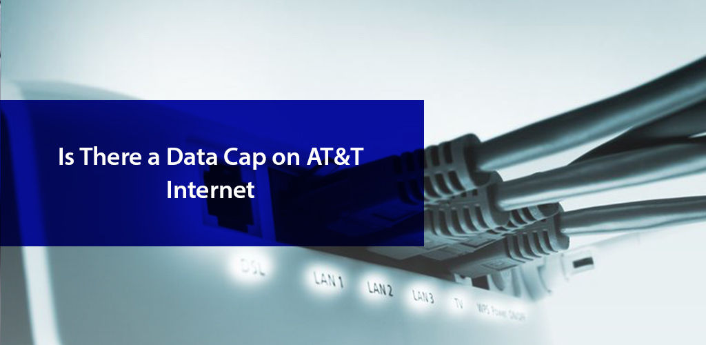 Is There a Data Cap on AT&T Internet?