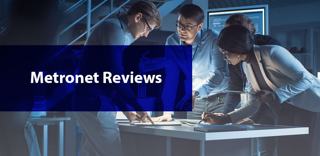 MetroNet Reviews | The Detailed Guide About Packages