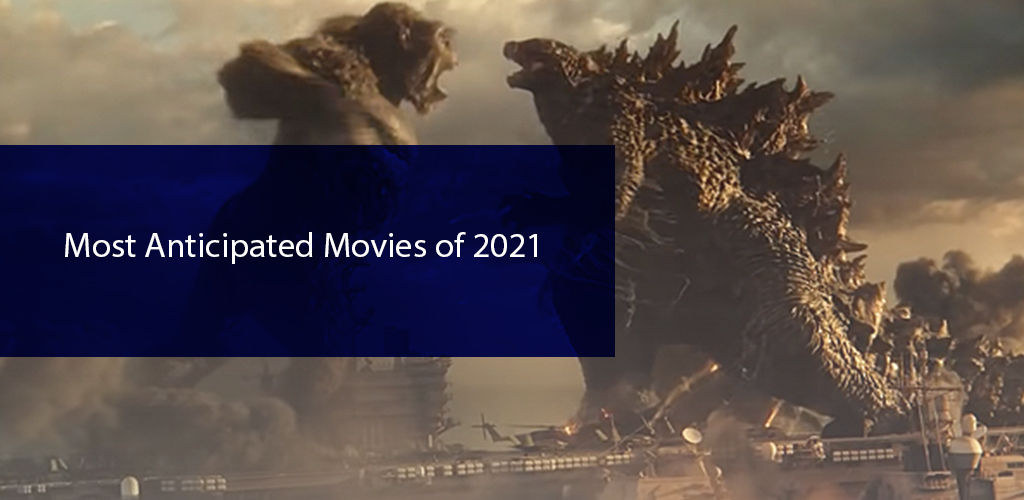 The Most Anticipated Movies in 2021