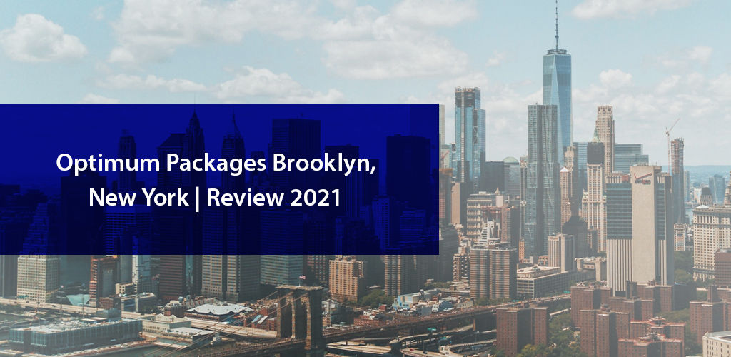 Optimum Packages in Brooklyn, New York | Review 2021