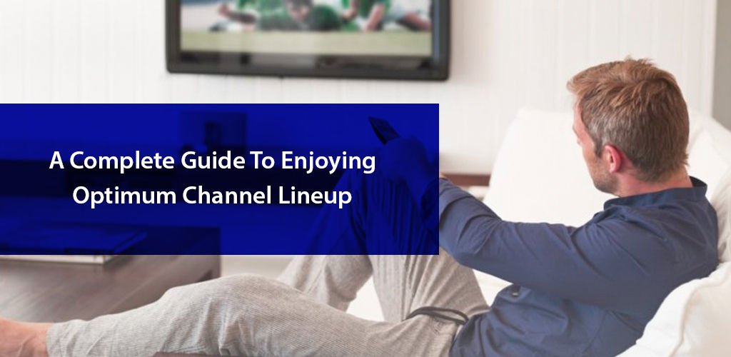 Optimum Channel Lineup Guide