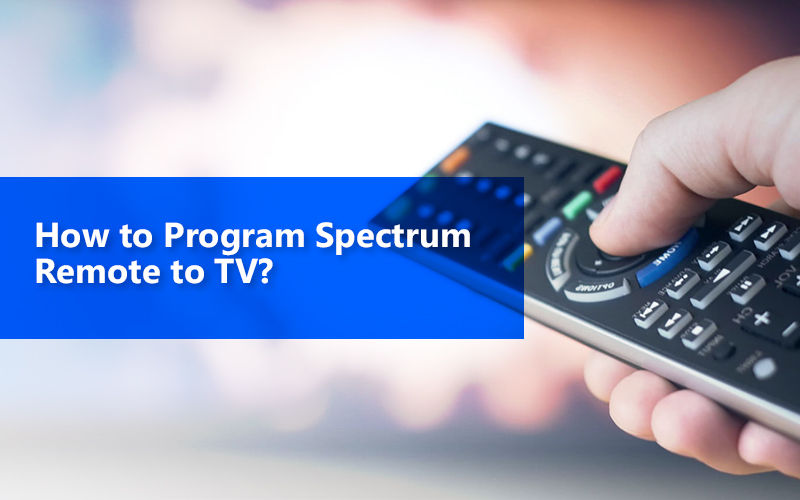 How to Program Spectrum Remote to TV?