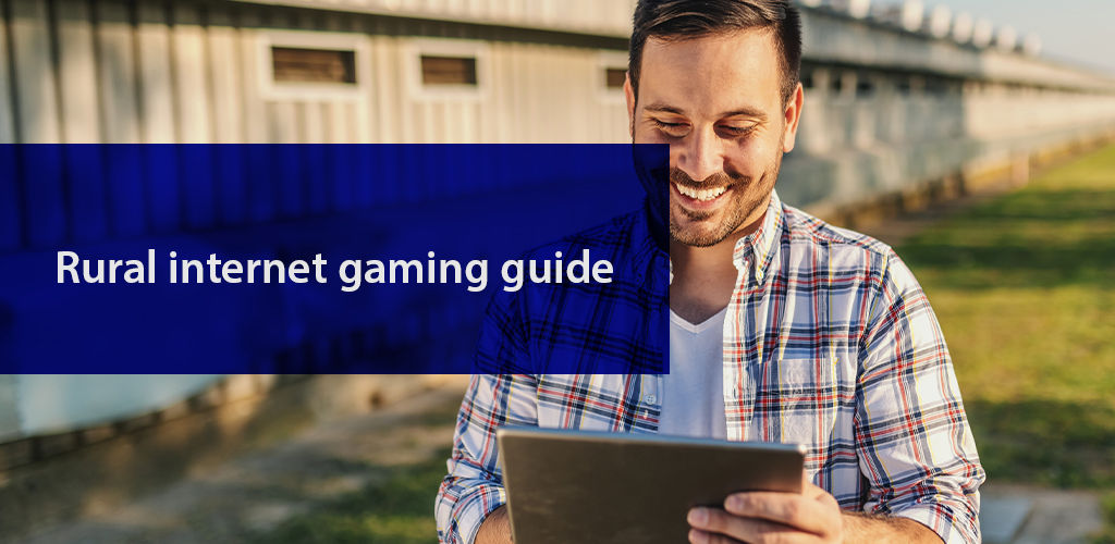 Rural İnternet Gaming Guide
