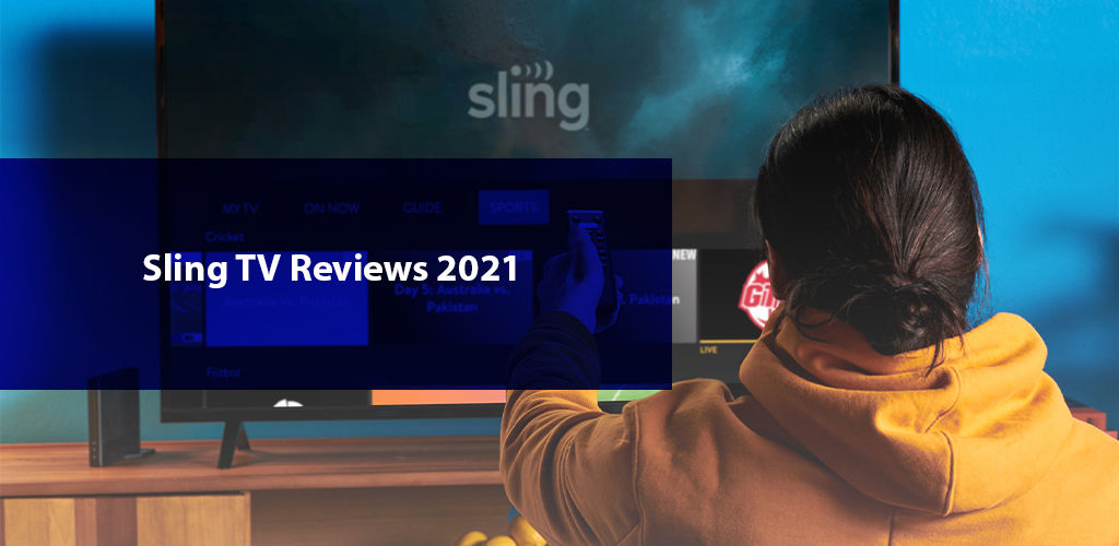 Sling Tv Reviews 2021