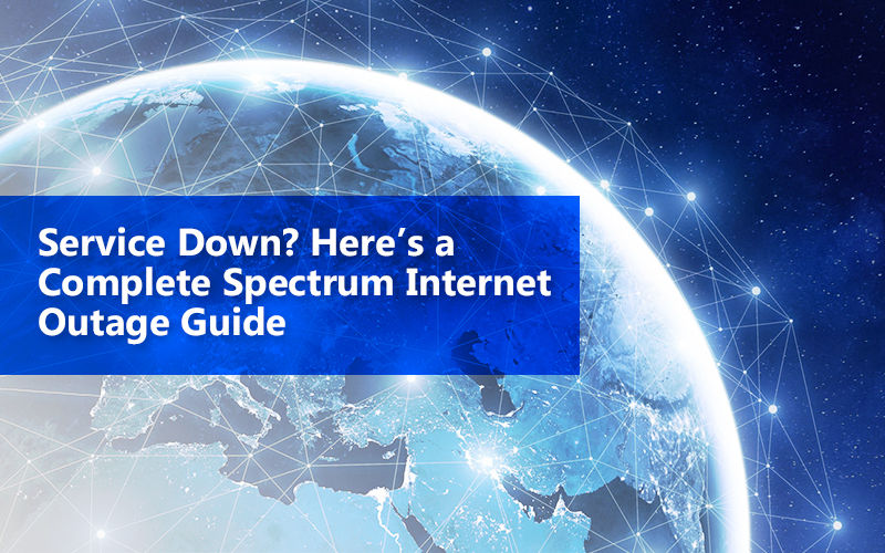 Service Down? Here's a Complete Spectrum Internet Outage Guide