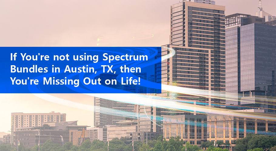 Spectrum Bundles In Austin Texas