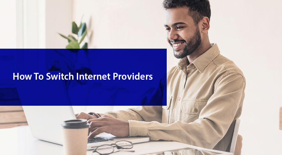 Switching İnternet Providers